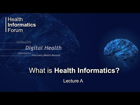 Unit 1: What is Health Informatics? Lecture A