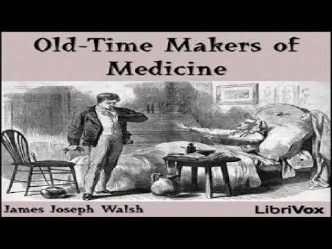 Old-Time Makers of Medicine | James Joseph Walsh | History, Medical | Soundbook | English | 9/10