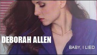 <b>Deborah Allen</b>  Baby I Lied Original Single Version
