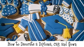 How To Decorate A Diploma, Cap, And Gown Cookie