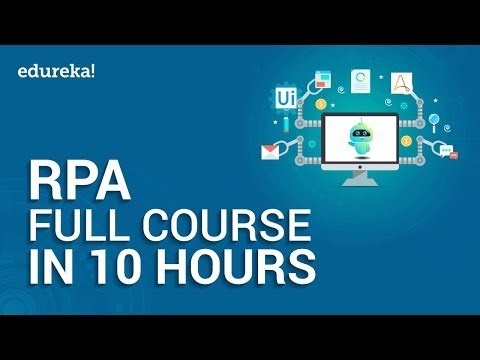 Robotic Process Automation Full Course - 10 Hours   RPA Tutorial For Beginners   Edureka