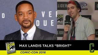 Max Landis Hopes 'Bright' Will Be His 'Star Wars' - San Diego Comic Con 2016