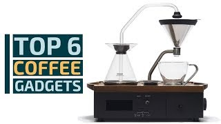 Top 6 Coffee and Hot Drinks Gadget You Will Love - Coffee Gadgets