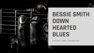 Bessie Smith   Down Hearted Blues