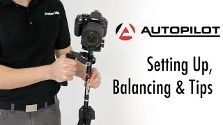 Autopilot Camera Stabilizer - Setup, Balancing & Tips - Tutorial by ProAm USA