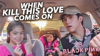"""When """"Kill This Love"""" By BLACKPINK Comes On 