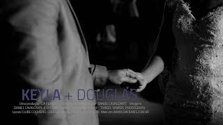 Keyla + Douglas  -  Trailer de Casamento