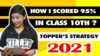 How I scored 95% in class 10 || Topper tips to crack BOARD EXAMS 2021 || Best strategy