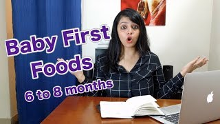 Baby First Foods : 6 to 8 Months Age