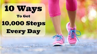 10 Ways To Get 10,000 Steps Every Day!