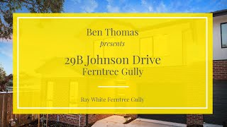 29B Johnson Drive, Ferntree Gully - Ray White Ferntree Gully