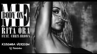 Rita Ora - Body on Me ft. Chris Brown Kizomba version DjPakinho