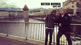 Nuthin Normal - Dope Boy