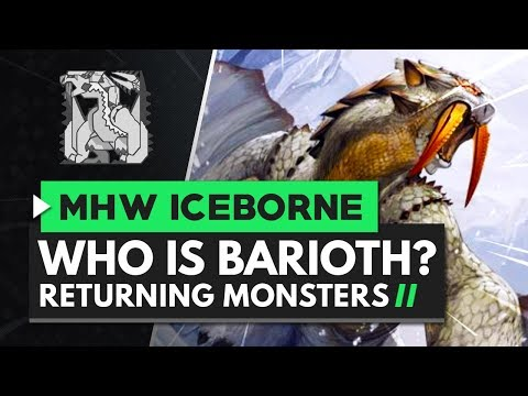 Monster Hunter World Iceborne | Who Is Barioth?
