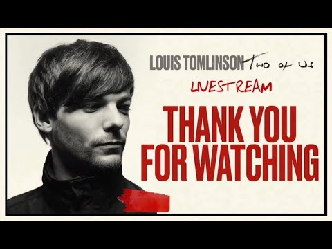 Louis Tomlinson - Two of Us (Livestream Performance)