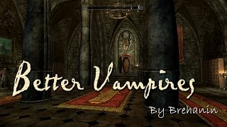 Better Vampires 6.31 (an overhaul mod for Skyrim)