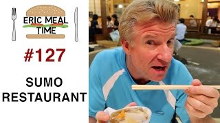 EAT LIKE A SUMO WRESTLER - Eric Meal Time #127