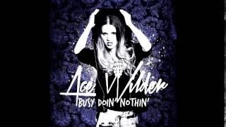 Ace Wilder - Busy Doin' Nothin' (UK Radio Edit)
