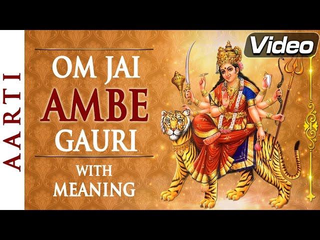 Om Jai Ambe Gauri Full Aarti With Lyrics Meaning Bhakti