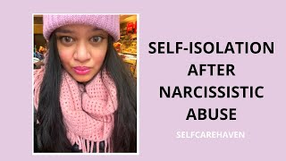 Self Isolation After Narcissistic Abuse: You're Not Alone