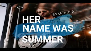 Ryan Hurd   Her Name Was Summer (Sub Español + Lyrics)
