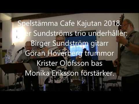 2018  Cafe Kajutan  Birger Sundströms trio med Monika