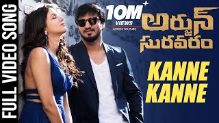 Kanne Kanne Full video Song | Arjun Suravaram Video Songs - Nikhil, Lavanya | T Santhosh | Sam C S