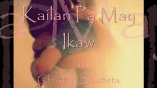 Kailan Pa May Ikaw by Christian Bautista