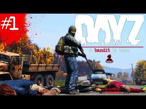 A Bandit is Born | DayZ Survival | Ep. 1