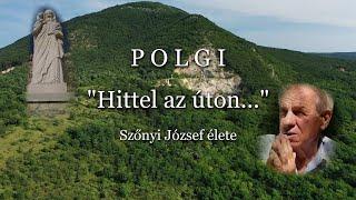 """Polgi """"Hittel az úton"""" (Szőnyi József élete)"""