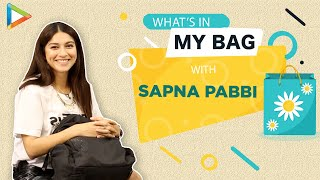 What's in my Bag with Sapna Pabbi | Fashion | Bollywood