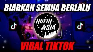 DJ Biarkan Semua Berlalu Pergi viral TIKTOK feat DJ DESA | Remix FULL BASS Terbaru 2020