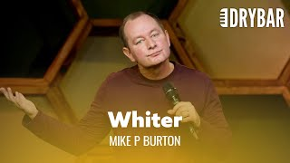 The Whitest Guy In New York. Mike P. Burton - Full Special