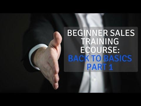 Beginner Sales Training eCourse: Back to Basics Part 1 - YouTube
