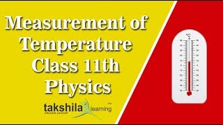 Measurement of Temperature| CBSE Class11 Physics Online Classes