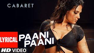 PAANI PAANI Lyrical Song | CABARET | Richa Chadha