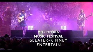 """Sleater Kinney Perform """"Entertain""""   Pitchfork Music Festival 2015"""