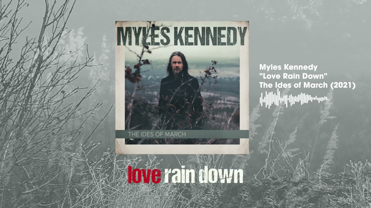 MYLES KENNEDY - Love rains down