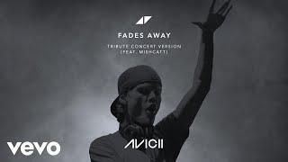 Avicii - Fades Away  Tribute Concert Version      Ft. Mishcatt