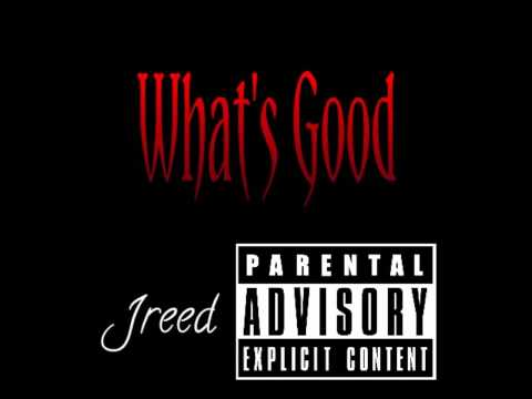 Jreed Whats Good