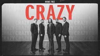 Home Free Crazy