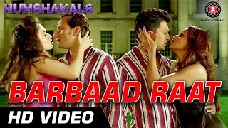 Barbaad Raat - Song Video - Humshakals