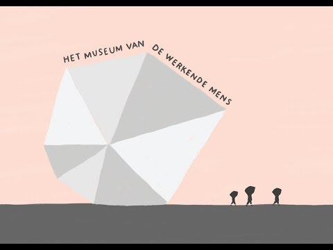 Welkom bij het museum van de werkende mens