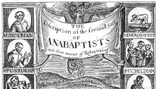 """""""Radical Reformation: The Anabaptists"""" – Church History II, Video 7"""