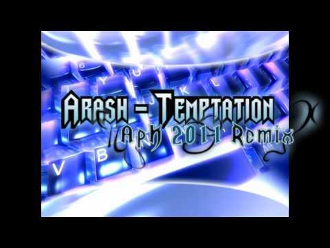 Arash - Temptation [ApK 2011 Remix] + Download ♪