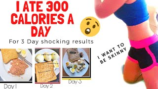 I ATE 300 CALORIES A DAY | OMG IM SHOOK!!!😱