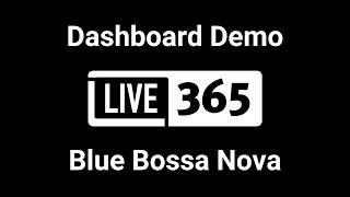 Live365 Dashboard Demo - Blue Bossa Nova