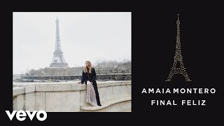 Final Feliz  - Amaia Montero (Video)