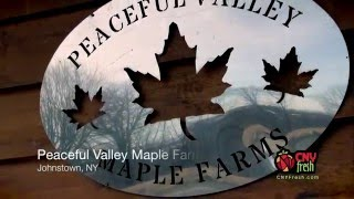 "The Flavors of Central New York: ""Peaceful Valley Maple Farms"""