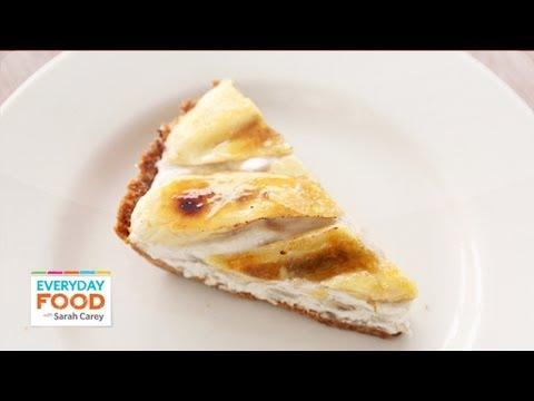 Banana Icebox Pie – Everyday Food with Sarah Carey